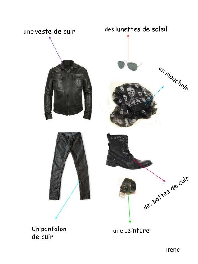 une veste de cuir Un pantalon de cuir une ceinture des lunettes de soleil Irene