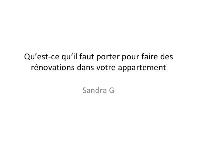 Qu'est-ce qu'il faut porter pour faire des rénovations dans votre appartement Sandra G