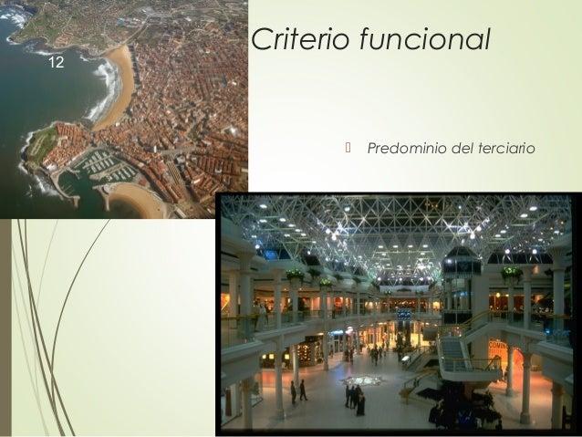 Criterio funcional  Predominio del terciario 12