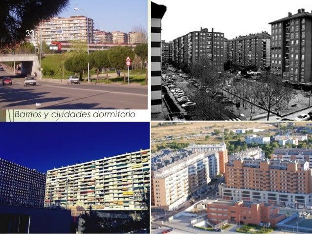  Barrios y ciudades dormitorio 33