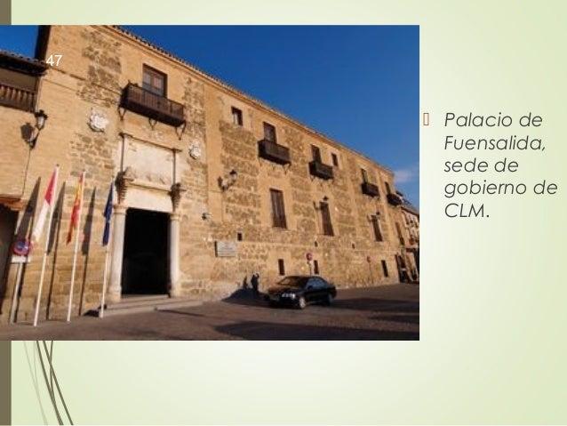  Palacio de Fuensalida, sede de gobierno de CLM. 47