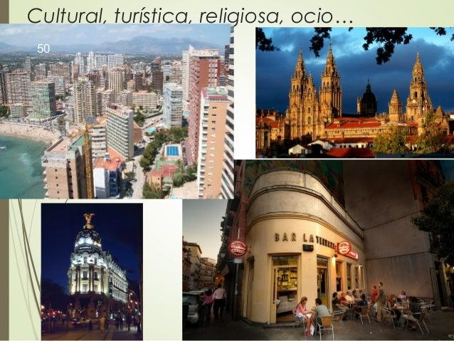 Cultural, turística, religiosa, ocio… 50