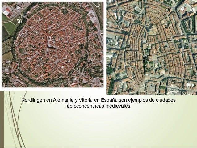 Nordlingen en Alemania y Vitoria en España son ejemplos de ciudades radioconcéntricas medievales 58