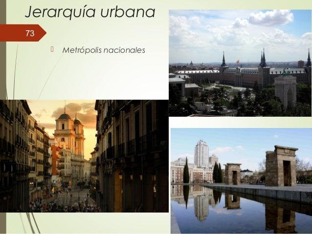 Jerarquía urbana  Metrópolis nacionales 73
