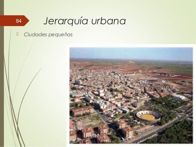 Jerarquía urbana  Ciudades pequeñas 84