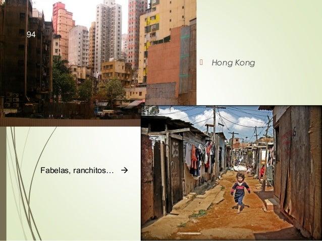  Hong Kong Fabelas, ranchitos…  94