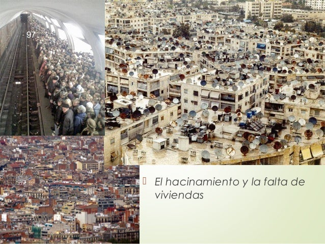  El hacinamiento y la falta de viviendas 97