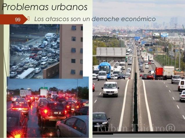 Problemas urbanos  Los atascos son un derroche económico99