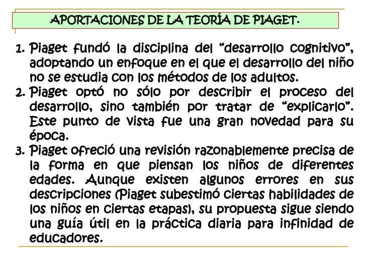 CRÍTICAS A LA TEORÍA DE PIAGET.Piaget no distinguió competencia de desempeño.  Fallar en una prueba no significa necesaria...