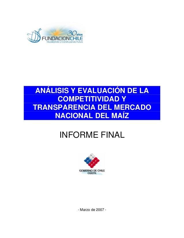 ANÁLISIS Y EVALUACIÓN DE LA COMPETITIVIDAD Y TRANSPARENCIA DEL MERCADO NACIONAL DEL MAÍZ INFORME FINAL - Marzo de 2007 -