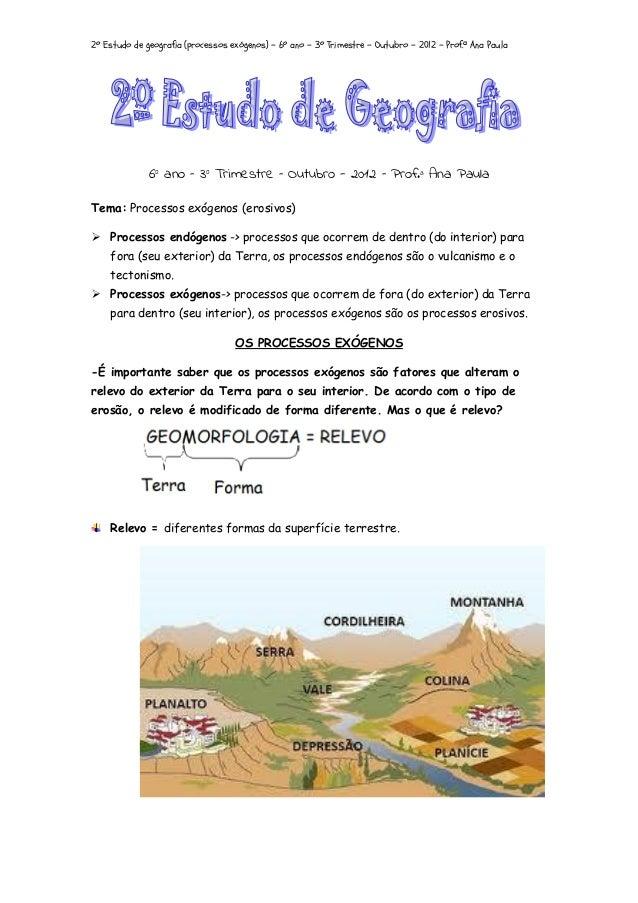 2º Estudo de geografia (processos exógenos) - 6º ano – 3º Trimestre - Outubro – 2012 – Prof.ª Ana Paula              6º an...