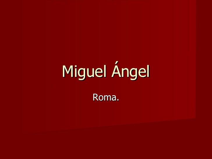 Miguel Ángel Roma.
