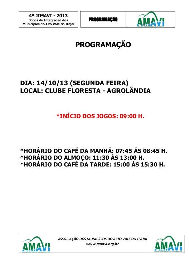 4º JIMAVI - 2013 Jogos de Integração dos Municípios do Alto Vale do Itajaí PROGRAMAÇÃO ASSOCIAÇÃO DOS MUNICÍPIOS DO ALTO V...