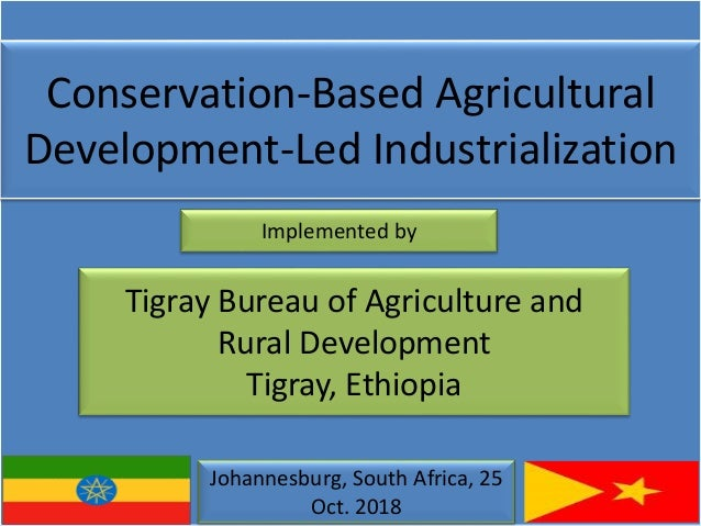 Conservation-Based Agricultural Development-Led Industrialization Tigray Bureau of Agriculture and Rural Development Tigra...