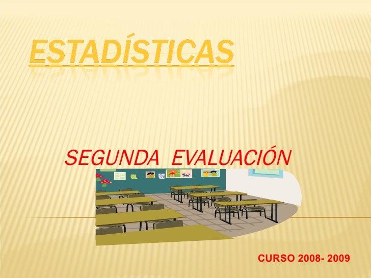 SEGUNDA  EVALUACIÓN CURSO 2008- 2009