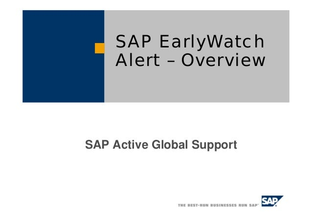 SAP EarlyWatch     Alert – OverviewSAP Active Global Support