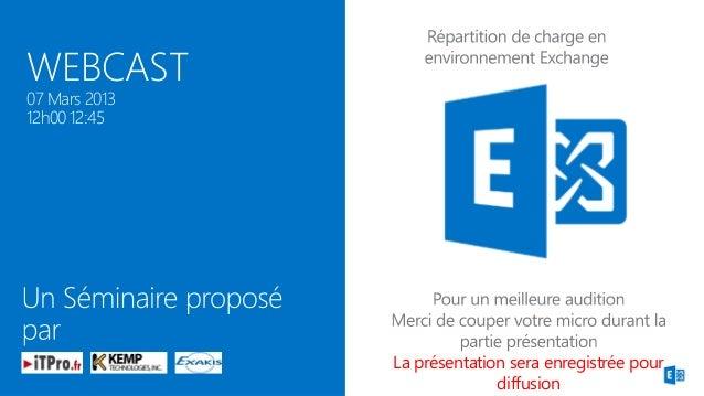 WEBCAST07 Mars 201312h00 12:45               La présentation sera enregistrée pour                             diffusion