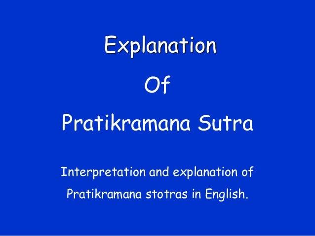 OfPratikramana SutraInterpretation and explanation ofPratikramana stotras in English.Explanation