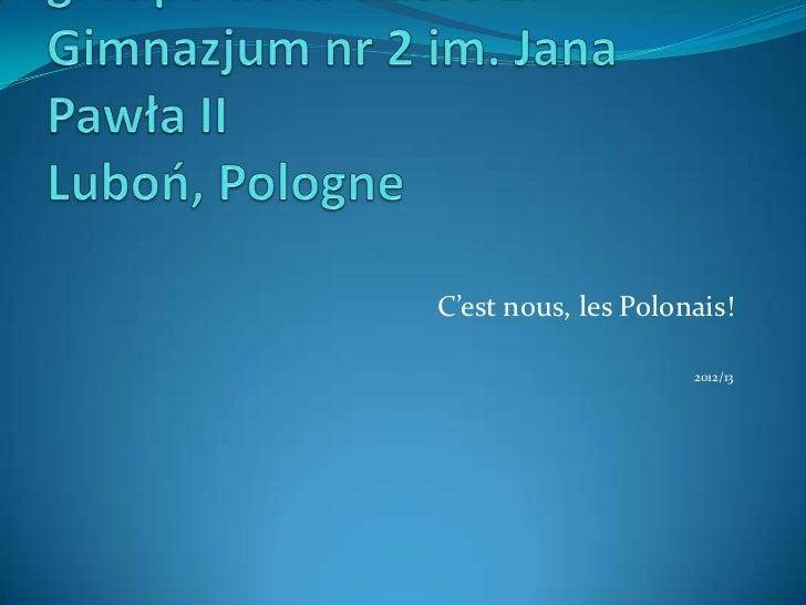 C'est nous, les Polonais!                     2012/13