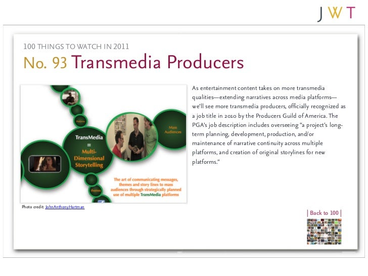 100 THINGS TO WATCH IN 2011No. 93 Transmedia Producers                                   As entertainment content takes on...