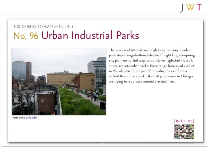 100 THINGS TO WATCH IN 2011No. 96 Urban Industrial Parks                               The success of Manhattan's High Lin...