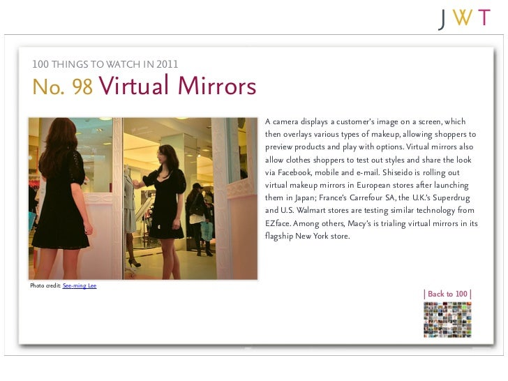 100 THINGS TO WATCH IN 2011No. 98 Virtual Mirrors                              A camera displays a customer's image on a s...