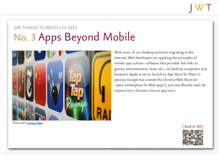 100 THINGS TO WATCH IN 2011No. 3 Apps Beyond Mobile                                With more of our desktop activities mig...