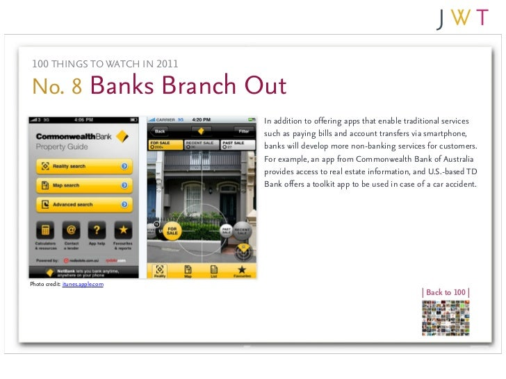 100 THINGS TO WATCH IN 2011No. 8 Banks Branch Out                                 In addition to offering apps that enable...