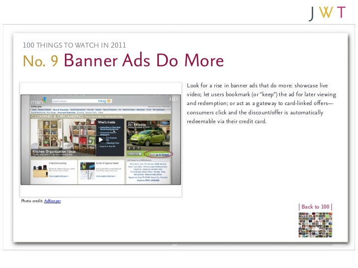 100 THINGS TO WATCH IN 2011No. 9 Banner Ads Do More                              Look for a rise in banner ads that do mor...