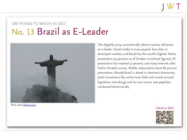 100 THINGS TO WATCH IN 2011No. 13 Brazil as E-Leader                               This digitally savvy, economically vibr...