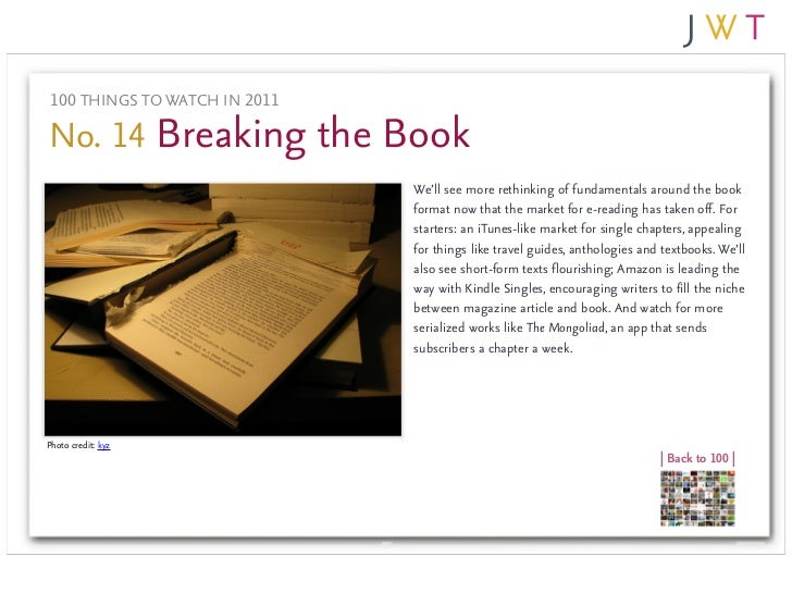 100 THINGS TO WATCH IN 2011No. 14 Breaking the Book                               We'll see more rethinking of fundamental...