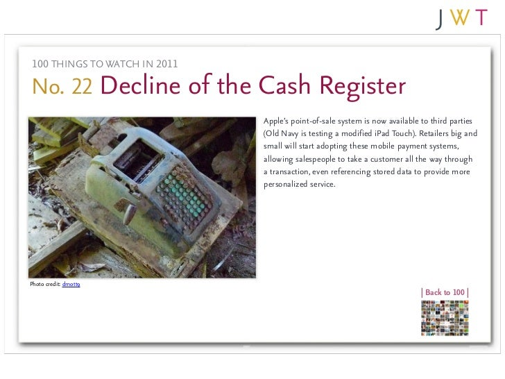 100 THINGS TO WATCH IN 2011No. 22 Decline of the Cash Register                               Apple's point-of-sale system ...