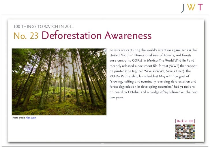 100 THINGS TO WATCH IN 2011No. 23 Deforestation Awareness                               Forests are capturing the world's ...