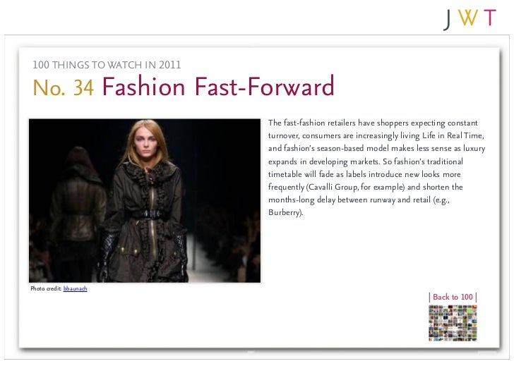 100 THINGS TO WATCH IN 2011No. 34 Fashion Fast-Forward                              The fast-fashion retailers have shoppe...