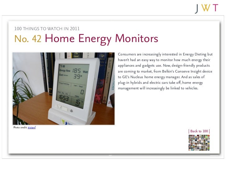100 THINGS TO WATCH IN 2011No. 42 Home Energy Monitors                               Consumers are increasingly interested...