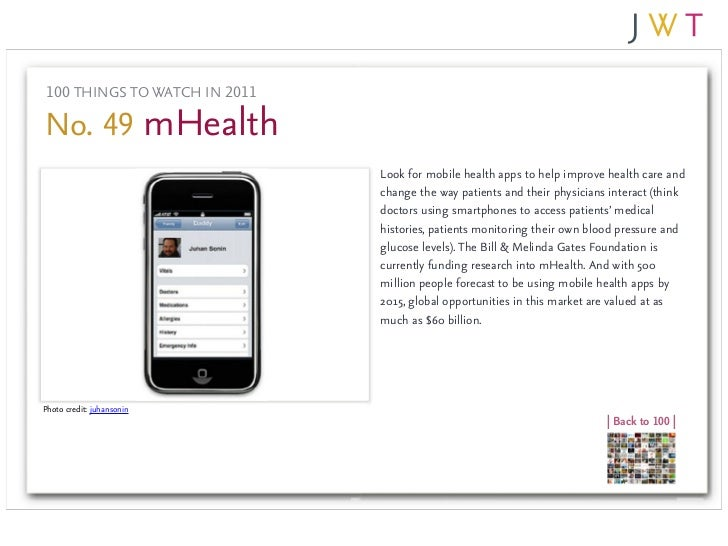 100 THINGS TO WATCH IN 2011No. 49 mHealth                               Look for mobile health apps to help improve health...