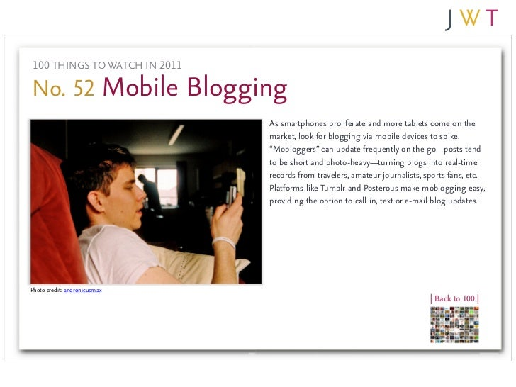 100 THINGS TO WATCH IN 2011No. 52 Mobile Blogging                              As smartphones proliferate and more tablets...