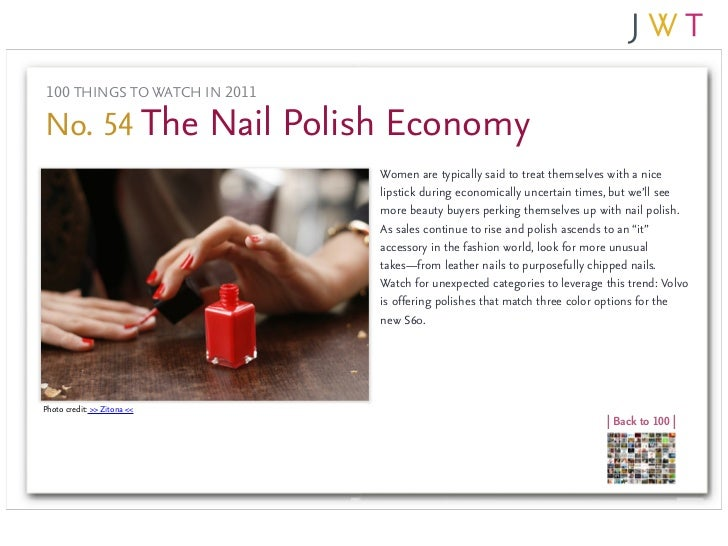 100 THINGS TO WATCH IN 2011No. 54 The Nail Polish Economy                               Women are typically said to treat ...
