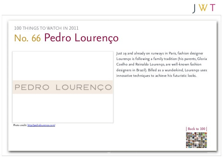 100 THINGS TO WATCH IN 2011No. 66 Pedro Lourenço                                          Just 19 and already on runways i...