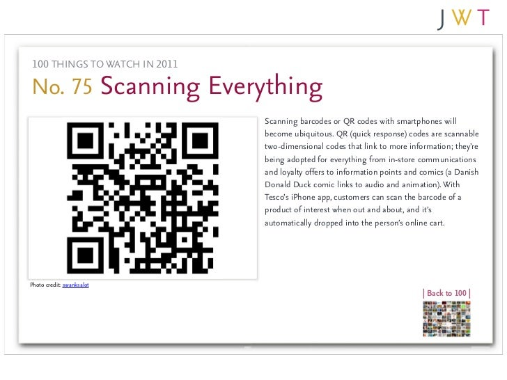 100 THINGS TO WATCH IN 2011No. 75 Scanning Everything                               Scanning barcodes or QR codes with sma...