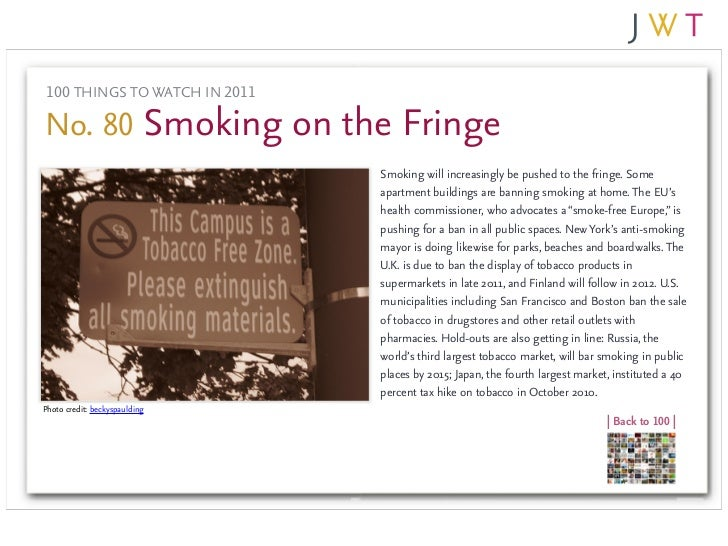 100 THINGS TO WATCH IN 2011No. 80 Smoking on the Fringe                               Smoking will increasingly be pushed ...