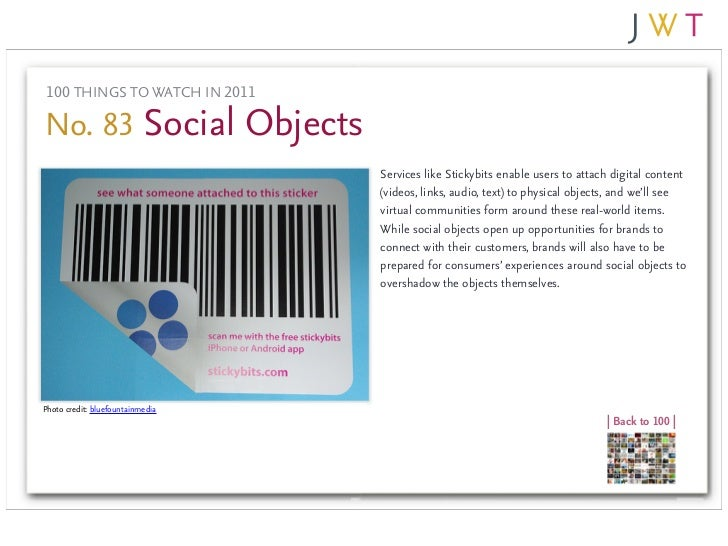 100 THINGS TO WATCH IN 2011No. 83 Social Objects                                  Services like Stickybits enable users to...