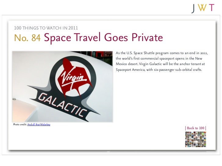 100 THINGS TO WATCH IN 2011No. 84 Space Travel Goes Private                                      As the U.S. Space Shuttle...