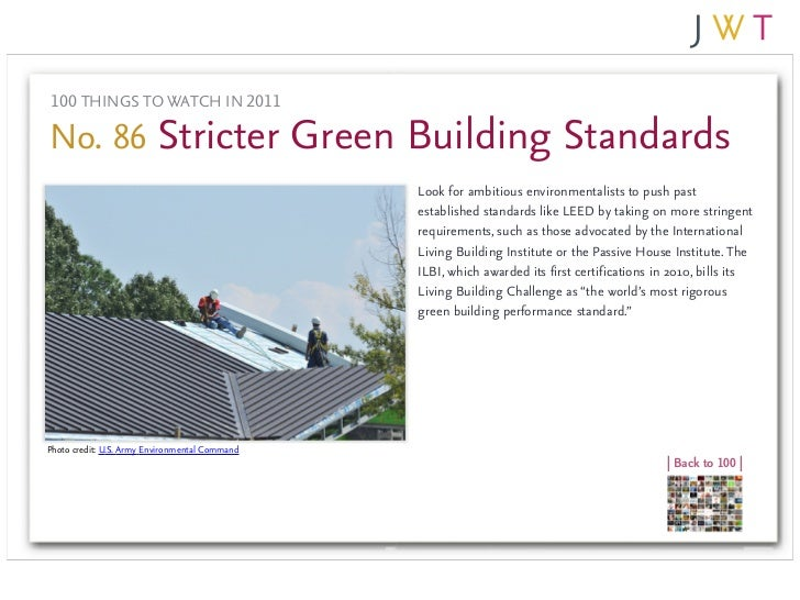 100 THINGS TO WATCH IN 2011No. 86 Stricter Green Building Standards                                                Look fo...