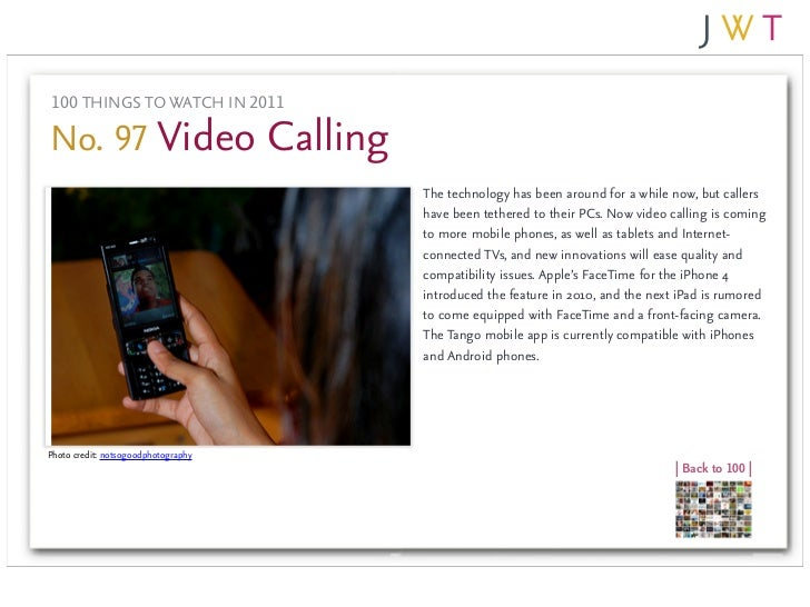 100 THINGS TO WATCH IN 2011No. 97 Video Calling                                     The technology has been around for a w...