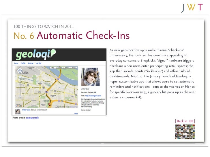 "100 THINGS TO WATCH IN 2011No. 6 Automatic Check-Ins                               As new geo-location apps make manual ""c..."
