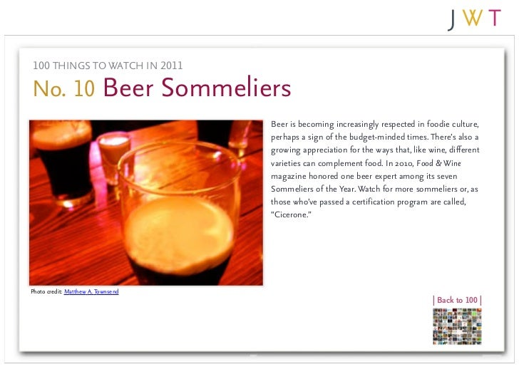 100 THINGS TO WATCH IN 2011No. 10 Beer Sommeliers                                    Beer is becoming increasingly respect...