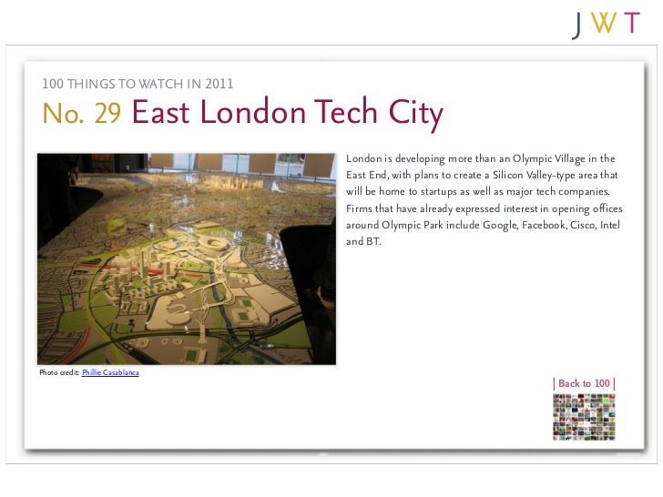100 THINGS TO WATCH IN 2011No. 29 East London Tech City                                   London is developing more than a...