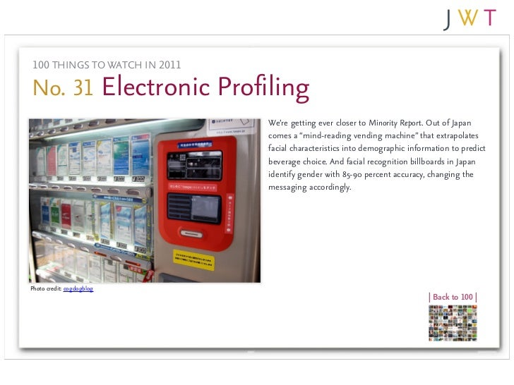 100 THINGS TO WATCH IN 2011No. 31 Electronic Profiling                              We're getting ever closer to Minority ...