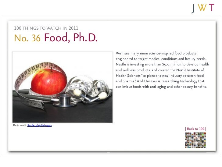 100 THINGS TO WATCH IN 2011No. 36 Food, Ph.D.                                   We'll see many more science-inspired food ...